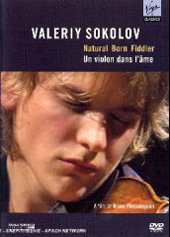 Valeriy Sokolov (violin) Natural Born Fiddler / A film by Bruno Mansaingeio [DVD]