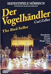 Carl Zeller (1842-98): Der Vogelhandler (The Bird Seller) / Martina Serafin, Marc Clear, Sebastian Reinthaller, Marika Lichter (modern-day performance rec. 1998) [DVD]