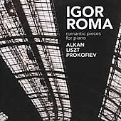Romantic Pieces for Piano - Alkan, Liszt, Prokofiev / Roma