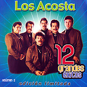 Los Acosta: 12 Grandes Exitos, Vol. 2 [Limited]