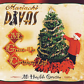 Mariachi Divas: My Grown-Up Christmas List/Mi Humilde Oracion