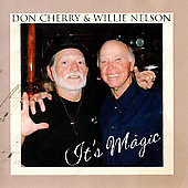 Don Cherry (Vocals)/Willie Nelson: It's Magic