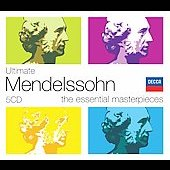 Ultimate Mendelssohn - The Essential Masterpieces
