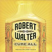 Robert Walter: Cure All *