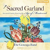 Sacred Garland - Devotional Chamber Music from the Age of Monteverdi / Gonzaga Band, et al