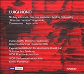 Luigi Nono: No hay caminos, hay que caminar ...; Etc.