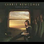 Carrie Newcomer: Before & After [Digipak]
