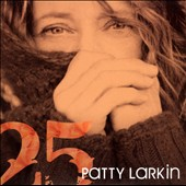 Patty Larkin: 25 *