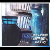 Tania Cordobes: Containers and Jars [Digipak]