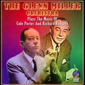 Glenn Miller/The Glenn Miller Orchestra: Plays Cole Porter and Richard Rodgers
