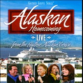 Bill & Gloria Gaither (Gospel): Alaskan Homecoming