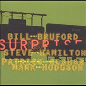 Bill Bruford/Bill Bruford's Earthworks: The Sound of Surprise