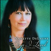 Nanette Delaune: Once I Loved