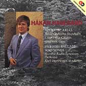 Håkan Hagegård - Operatic Arias, Swedish Ballads and Songs