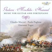 Giuliani; Moscheles; Hummel: Guitar Music / Paolo Pugliese; Claudio Maccari, guitars; Giovanni Togni, fortepiano