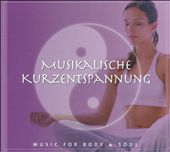 Various Artists: Musikalische Kurzentspannung: Music For Body & Soul [Digipak]