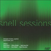 Snell Sessions / Fauré, Karg-Elert, Heinick, Albright / Creviston, Sax; Gruber Piano