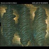 Wadada Leo Smith's Mbira/Wadada Leo Smith: Dark Lady of the Sonnets [Digipak]