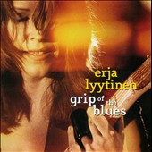 Erja Lyytinen: Grip of the Blues *