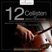 12 Cellists of the Berlin Philharmonic Orchestra / Funck, Klengel, Blacher & Francaix