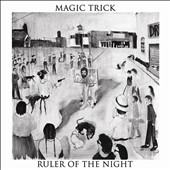 Magic Trick: Ruler of the Night [Digipak]