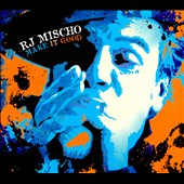R.J. Mischo: Make It Good [Digipak]