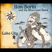 Ron Sorin & Blue Coast Band: Lake City [Digipak]
