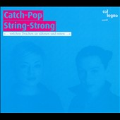 Catch-Pop String-Strong/Jelena Poprz?an/Rina Kac,Inari: Catch-Pop String-Strong [Digipak]