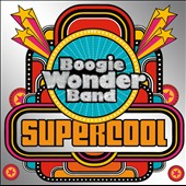 Boogie Wonder Band: Supercool *