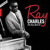Ray Charles: The Very Best of Ray Charles
