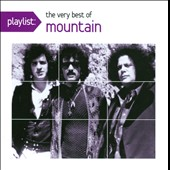 Mountain: Playlist: The Very Best of Mountain
