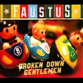 Faustus: Broken Down Gentlemen [Digipak]
