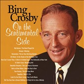 Bing Crosby: On The Sentimental Side [Deluxe Edition] [Digipak]