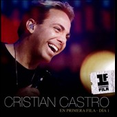 Cristian Castro: En Primera Fila: Dia 1