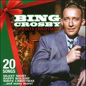 Bing Crosby: A  White Christmas: 20 Songs