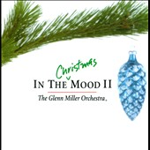 Glenn Miller/The Glenn Miller Orchestra: In the Christmas Mood, Vol. 2
