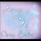 Chrissy Shelton: Journey To Joy [Digipak]