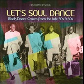 Various Artists: Let's Soul Dance: Black Dance Crazes from the Late 50s & 60s