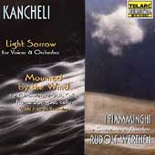 Kancheli: Light Sorrow, Mourned by the Wind / Werthen, et al