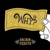 Why?: Golden Tickets [EP] [Digipak] *
