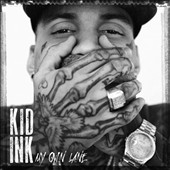 Kid Ink: My Own Lane [Bonus Tracks] [PA] *