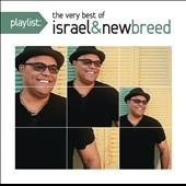 Israel & New Breed: Playlist: The Very Best of Israel & New Breed *