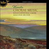 Herbert Howells: Choral Music / Wells Cathedral Choir, Archer