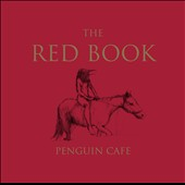 Penguin Cafe: The Red Book [Digipak]
