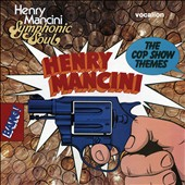 Henry Mancini/Henry Mancini & His Orchestra: The Cop Show Themes & Symphonic Soul