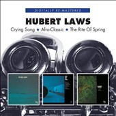 Hubert Laws: Crying Song/Afro-Classic/The Rite of Spring [8/25]