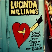 Lucinda Williams: Down Where the Spirit Meets the Bone [Slipcase] *