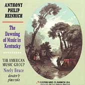 Heinrich: The Dawning of Music in Kentucky / Bruce, et al