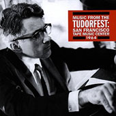 David Tudor (Composer/Piano): Music from the Tudorfest: San Francisco Tape Music Center, 1964 *