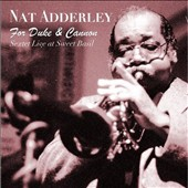 Nat Adderley: For Duke & Cannon: Sextet Live at Sweet Basil